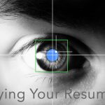 Eye-Tracking – It Really is a Science, and It Impacts Your Resume